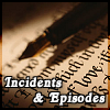 Incidents and Episodes