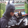 Stop trailing me you pasty teabag!: batman has no comment!